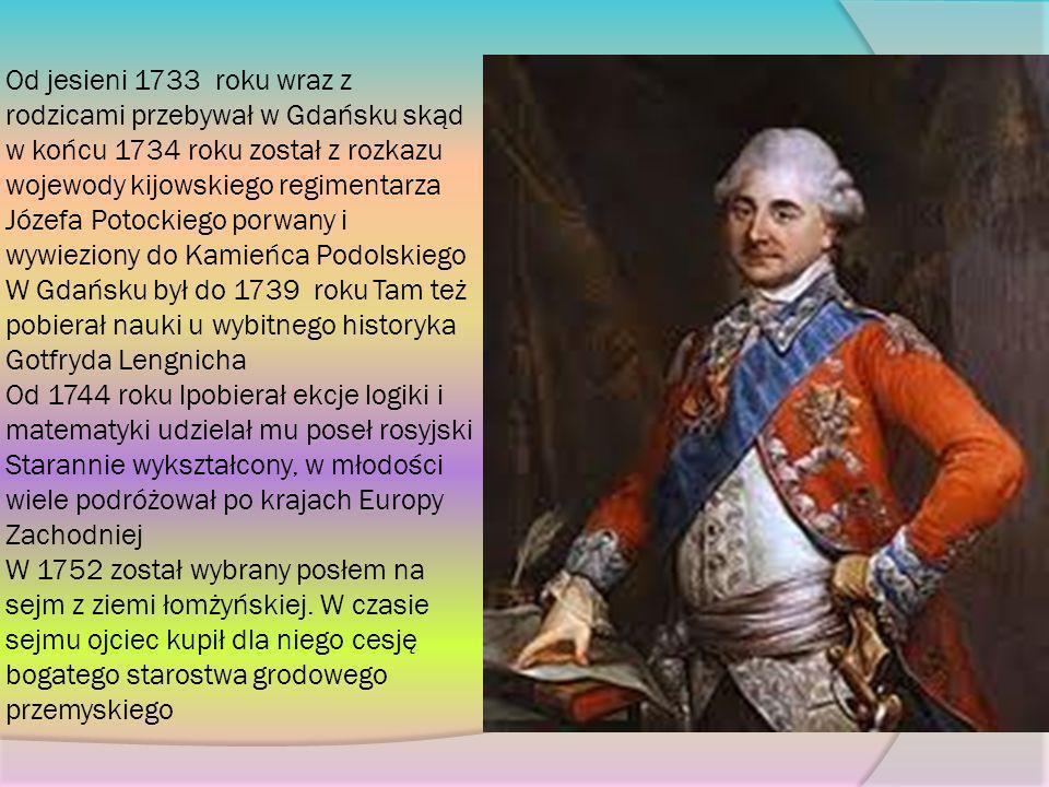 Od jesieni 1733 roku wraz z rodzicami przebywał w Gdańsku skąd w końcu 1734 roku został z rozkazu wojewody kijowskiego regimentarza Józefa Potockiego porwany i wywieziony do Kamieńca Podolskiego W Gdańsku był do 1739 roku Tam też pobierał nauki u wybitnego historyka Gotfryda Lengnicha Od 1744 roku lpobierał ekcje logiki i matematyki udzielał mu poseł rosyjski Starannie wykształcony, w młodości wiele podróżował po krajach Europy Zachodniej W 1752 został wybrany posłem na sejm z ziemi łomżyńskiej.