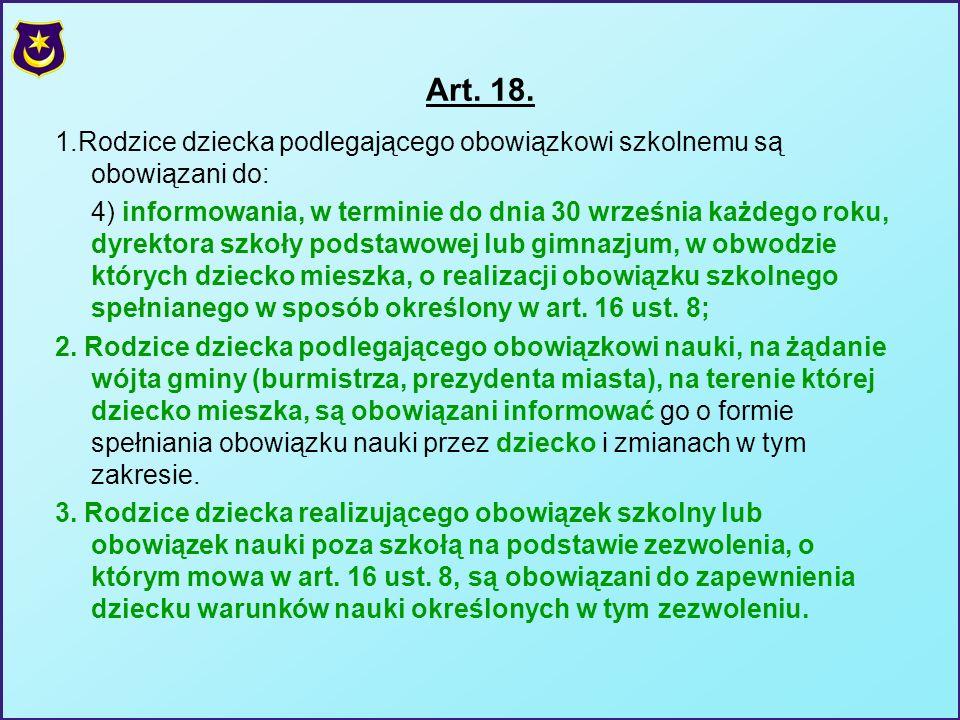 Art. 18. 1.Rodzice dziecka podlegającego obowiązkowi szkolnemu są obowiązani do: