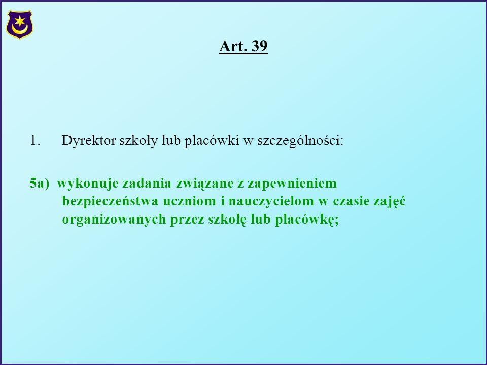 Art. 39 Dyrektor szkoły lub placówki w szczególności: