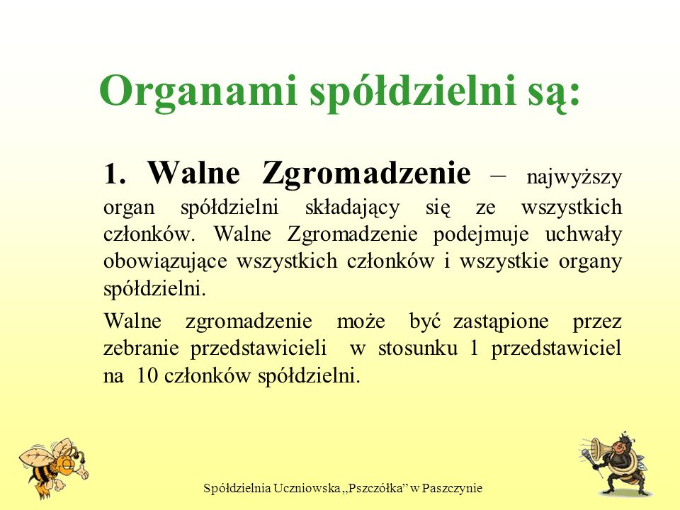 Organami spółdzielni są: