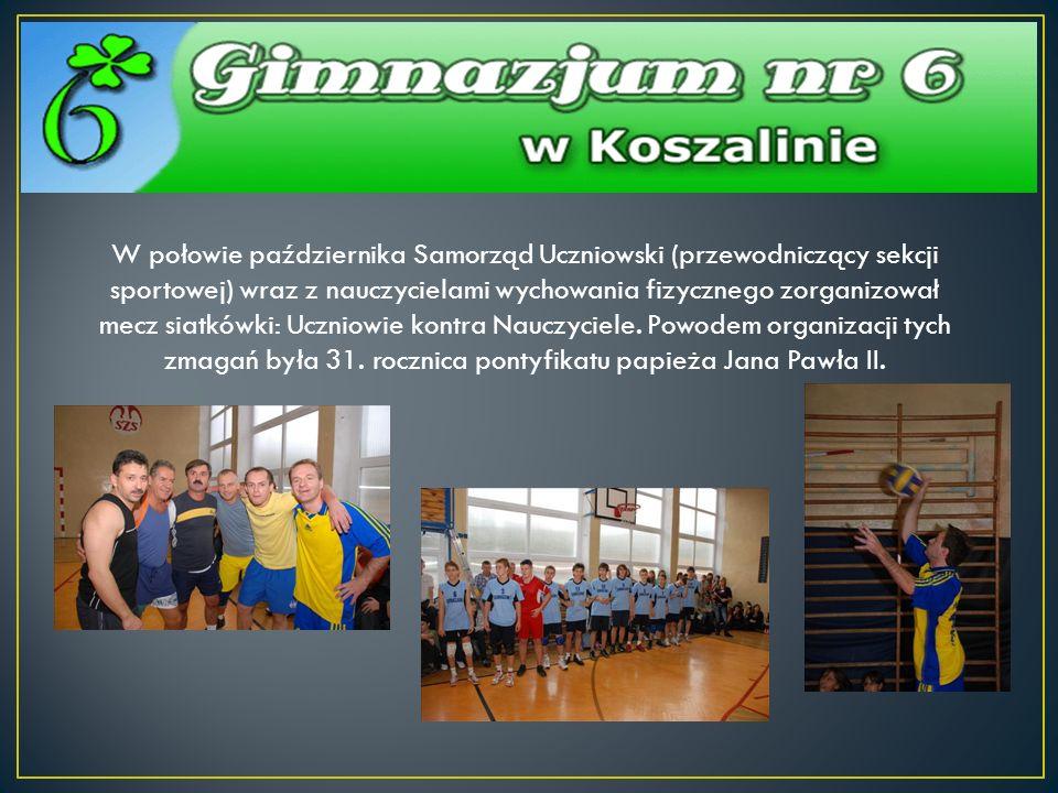 W połowie października Samorząd Uczniowski (przewodniczący sekcji sportowej) wraz z nauczycielami wychowania fizycznego zorganizował mecz siatkówki: Uczniowie kontra Nauczyciele.