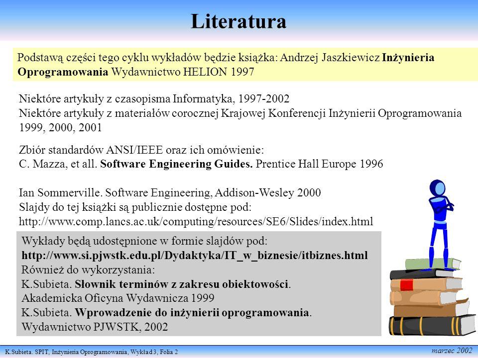 Literatura Podstawą części tego cyklu wykładów będzie książka: Andrzej Jaszkiewicz Inżynieria Oprogramowania Wydawnictwo HELION 1997.