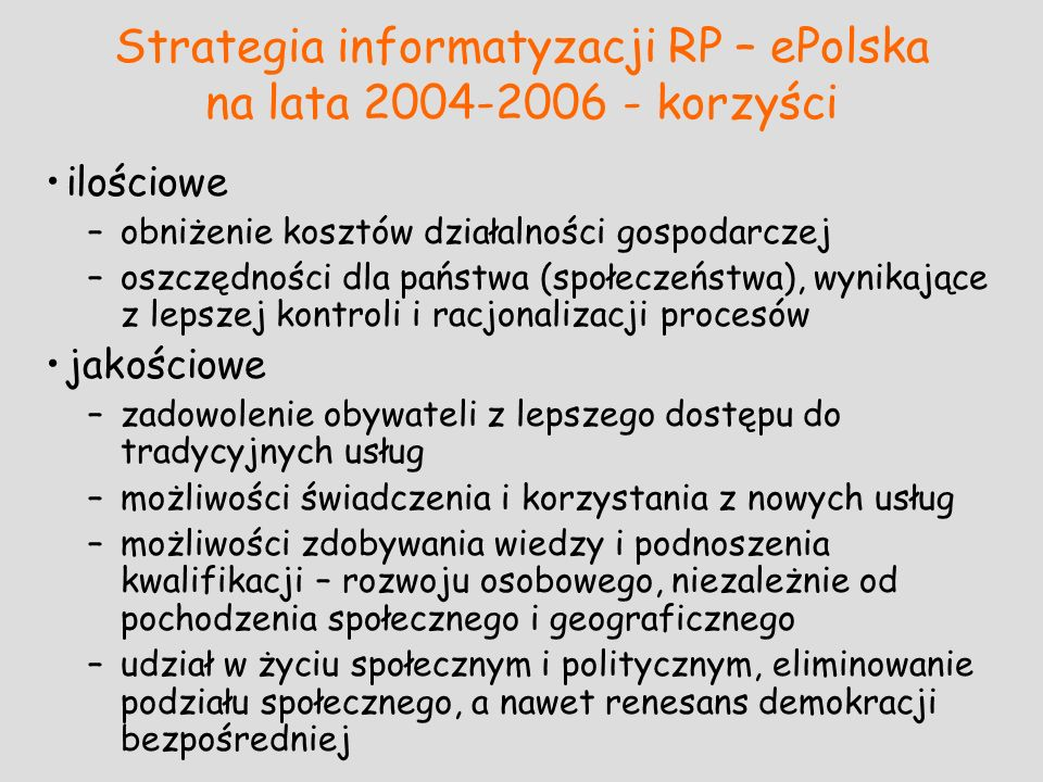 Strategia informatyzacji RP – ePolska na lata 2004-2006 - korzyści
