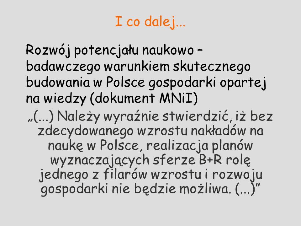 I co dalej... Rozwój potencjału naukowo – badawczego warunkiem skutecznego budowania w Polsce gospodarki opartej na wiedzy (dokument MNiI)