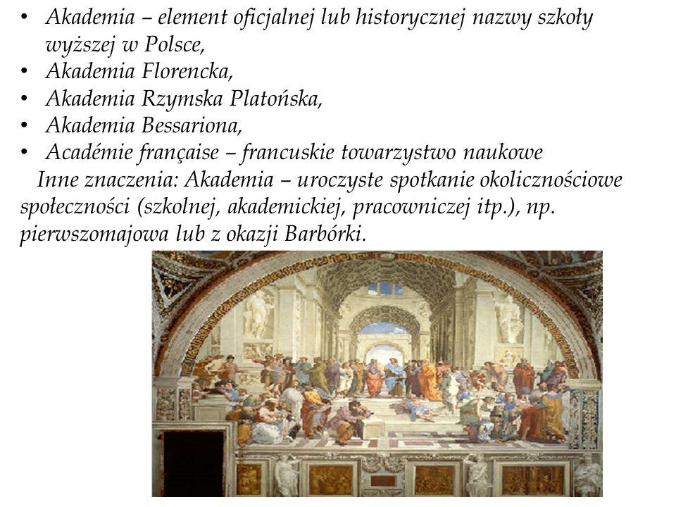 Akademia – element oficjalnej lub historycznej nazwy szkoły wyższej w Polsce,