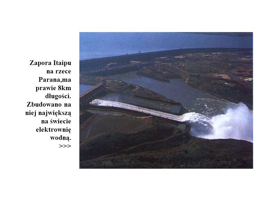 Zapora Itaipu na rzece Parana,ma prawie 8km długości