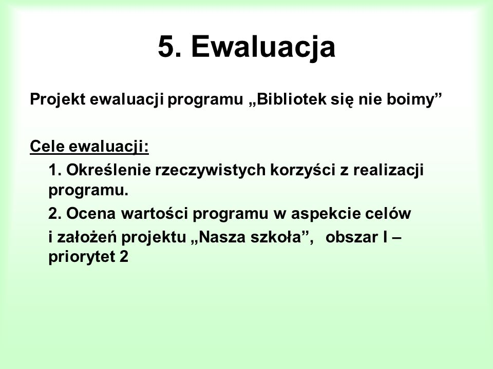 """5. Ewaluacja Projekt ewaluacji programu """"Bibliotek się nie boimy"""