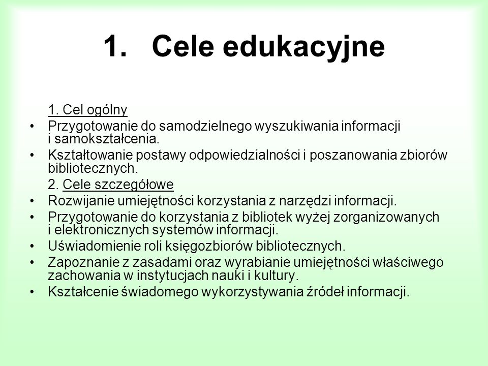 1. Cele edukacyjne 1. Cel ogólny