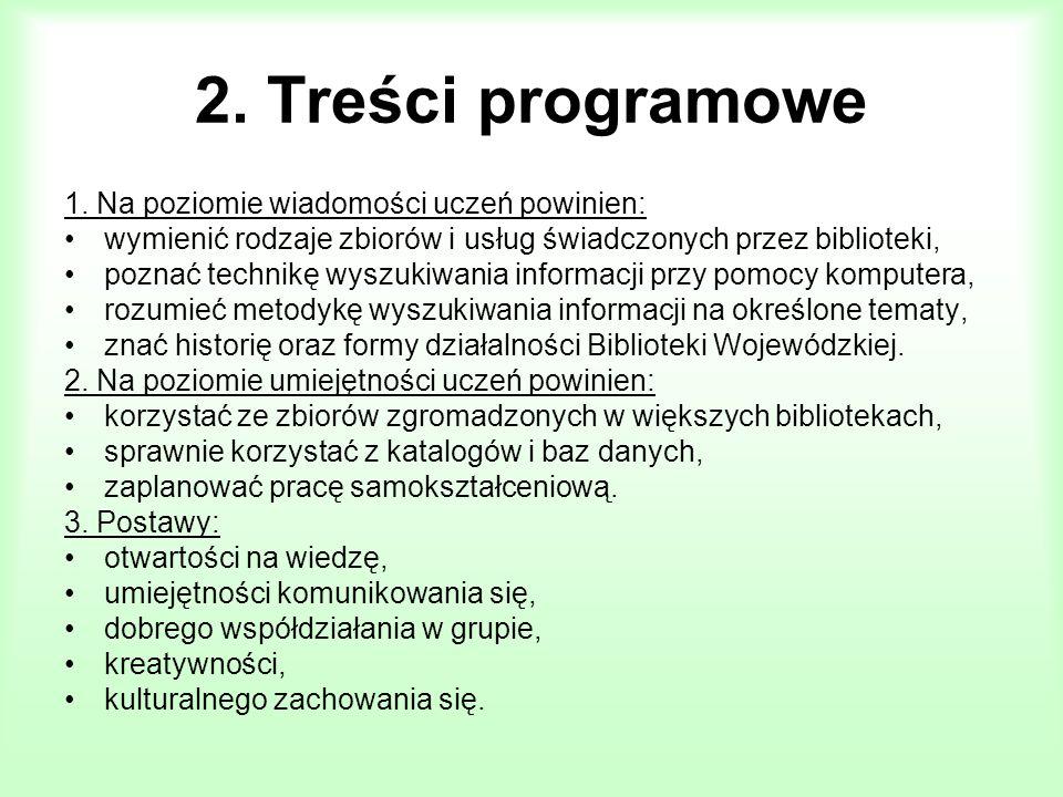 2. Treści programowe 1. Na poziomie wiadomości uczeń powinien: