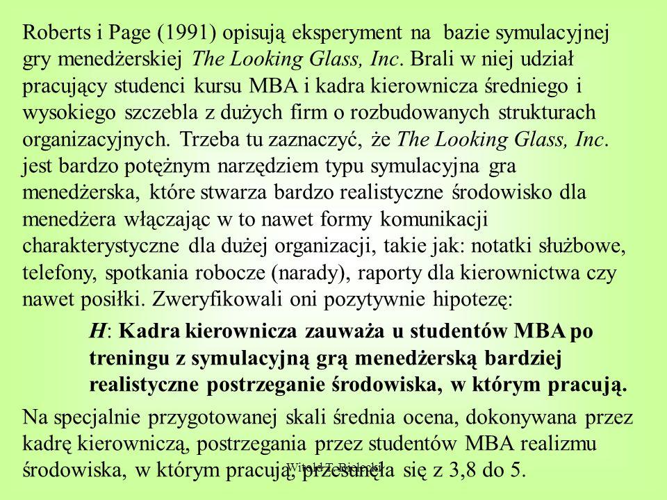 Roberts i Page (1991) opisują eksperyment na bazie symulacyjnej gry menedżerskiej The Looking Glass, Inc. Brali w niej udział pracujący studenci kursu MBA i kadra kierownicza średniego i wysokiego szczebla z dużych firm o rozbudowanych strukturach organizacyjnych. Trzeba tu zaznaczyć, że The Looking Glass, Inc. jest bardzo potężnym narzędziem typu symulacyjna gra menedżerska, które stwarza bardzo realistyczne środowisko dla menedżera włączając w to nawet formy komunikacji charakterystyczne dla dużej organizacji, takie jak: notatki służbowe, telefony, spotkania robocze (narady), raporty dla kierownictwa czy nawet posiłki. Zweryfikowali oni pozytywnie hipotezę: