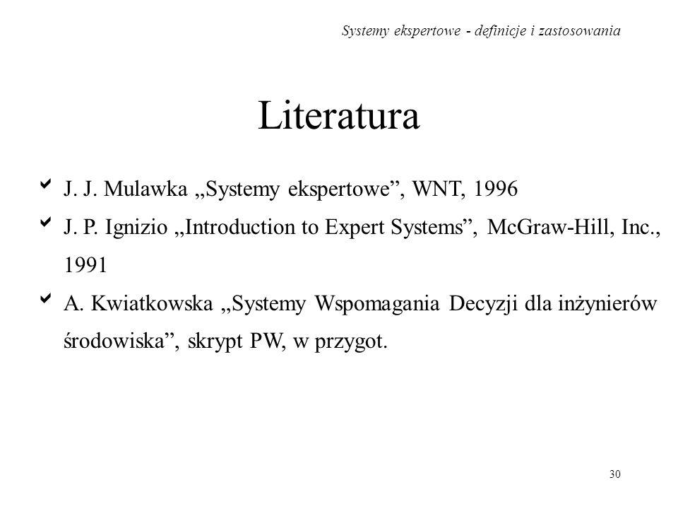 """Literatura J. J. Mulawka """"Systemy ekspertowe , WNT, 1996"""