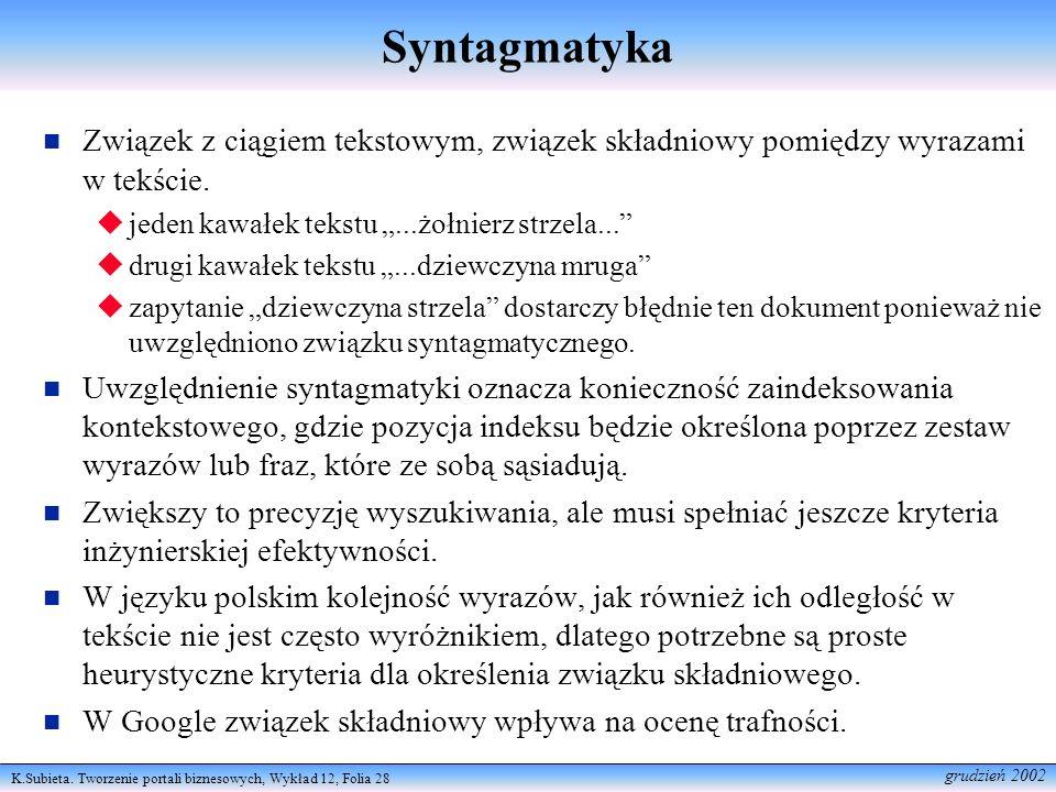 """Syntagmatyka Związek z ciągiem tekstowym, związek składniowy pomiędzy wyrazami w tekście. jeden kawałek tekstu """"...żołnierz strzela..."""