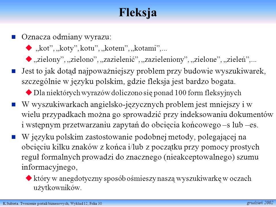 Fleksja Oznacza odmiany wyrazu: