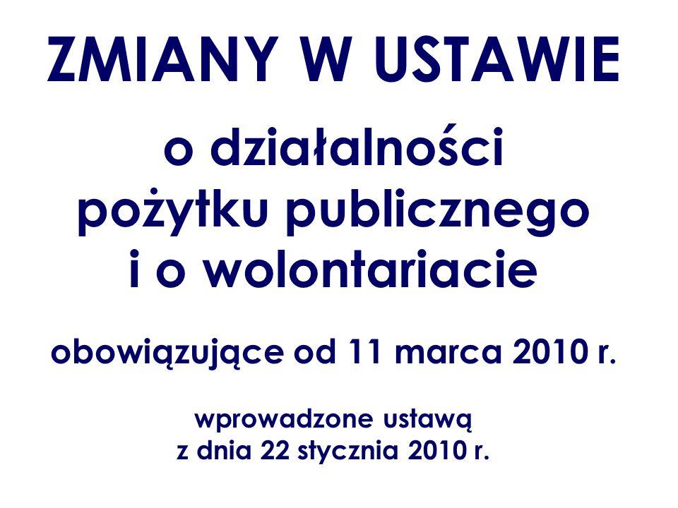 pożytku publicznego i o wolontariacie obowiązujące od 11 marca 2010 r.