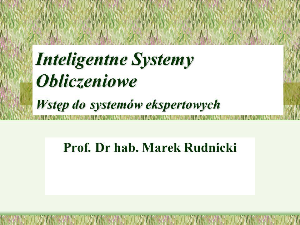 Inteligentne Systemy Obliczeniowe Wstęp do systemów ekspertowych