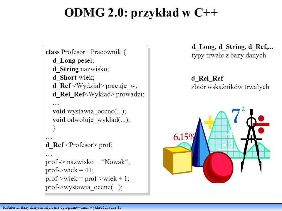 ODMG 2.0: przykład w C++ d_Long, d_String, d_Ref,...