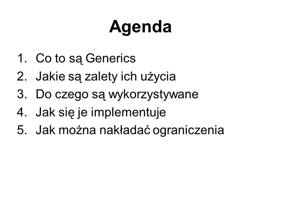 Agenda Co to są Generics Jakie są zalety ich użycia
