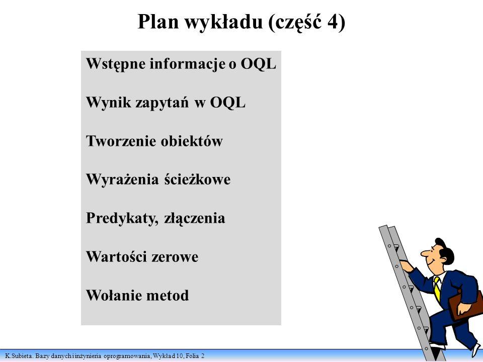 Plan wykładu (część 4) Wstępne informacje o OQL Wynik zapytań w OQL