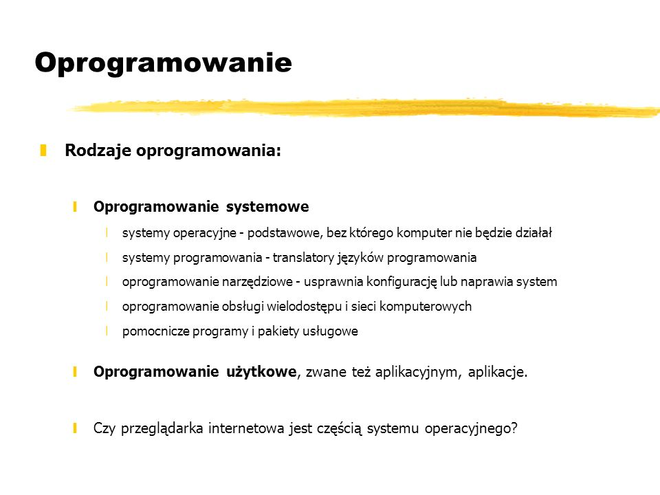 Oprogramowanie Rodzaje oprogramowania: Oprogramowanie systemowe