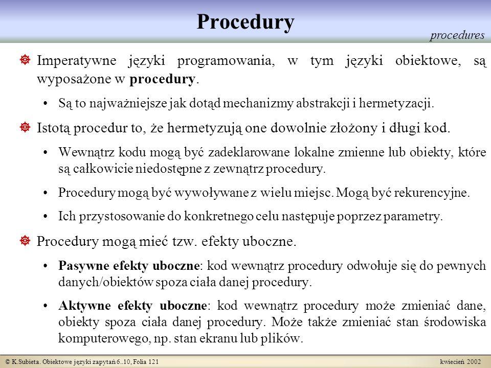 Procedury procedures. Imperatywne języki programowania, w tym języki obiektowe, są wyposażone w procedury.