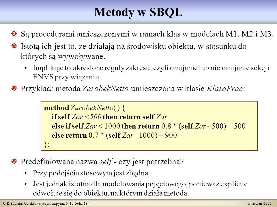 Metody w SBQL Są procedurami umieszczonymi w ramach klas w modelach M1, M2 i M3.