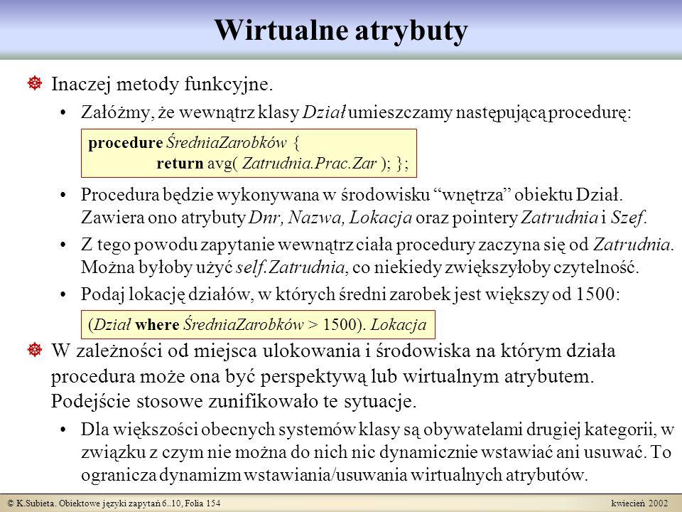Wirtualne atrybuty Inaczej metody funkcyjne.