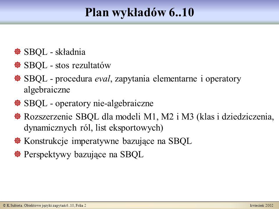 Plan wykładów 6..10 SBQL - składnia SBQL - stos rezultatów