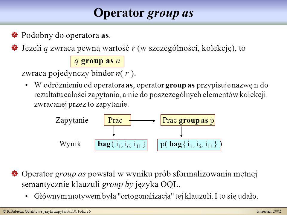 Operator group as Podobny do operatora as.