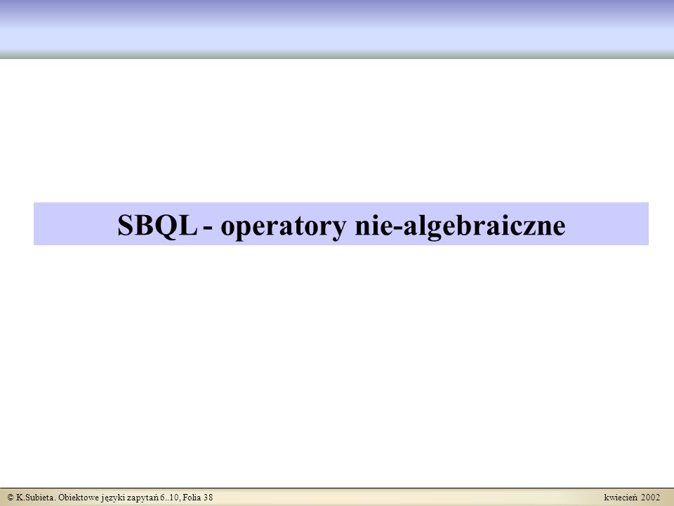 SBQL - operatory nie-algebraiczne