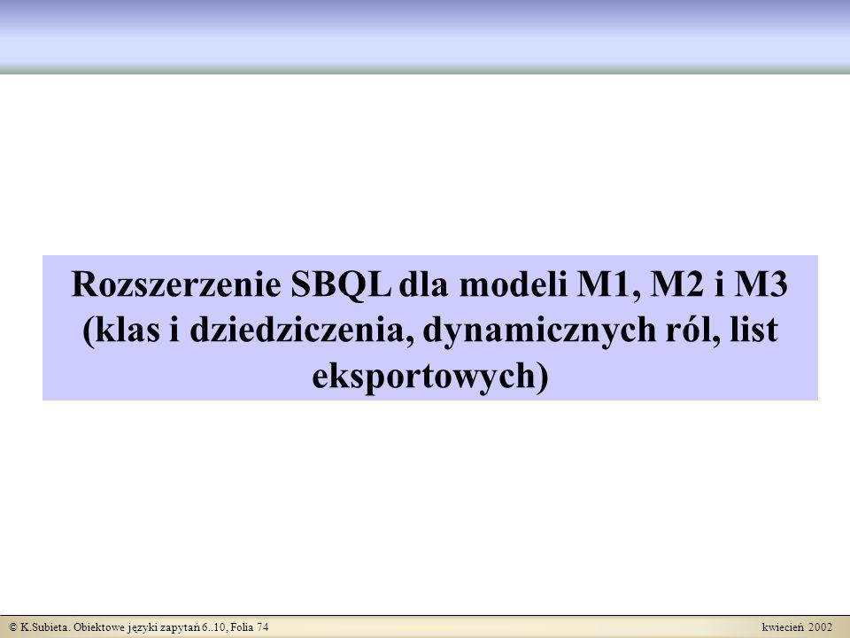 Rozszerzenie SBQL dla modeli M1, M2 i M3 (klas i dziedziczenia, dynamicznych ról, list eksportowych)
