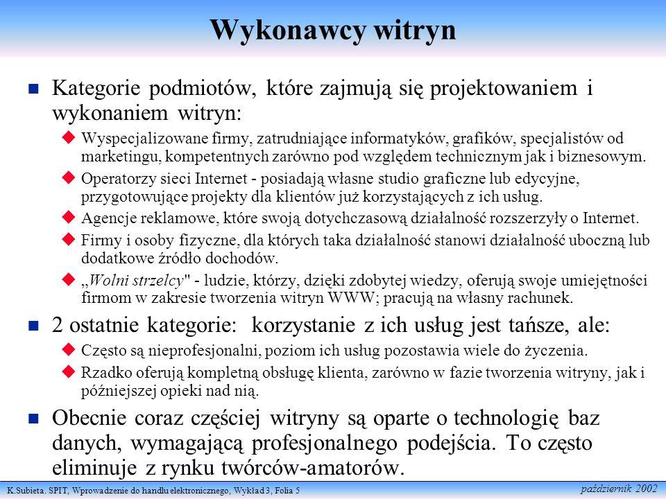 Wykonawcy witryn Kategorie podmiotów, które zajmują się projektowaniem i wykonaniem witryn: