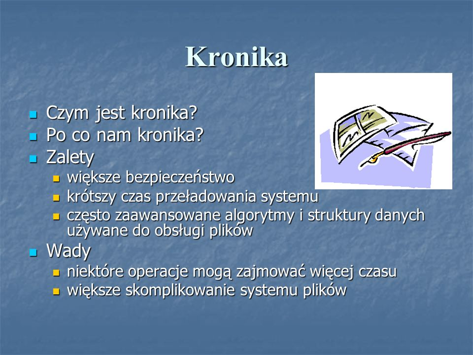 Kronika Czym jest kronika Po co nam kronika Zalety Wady