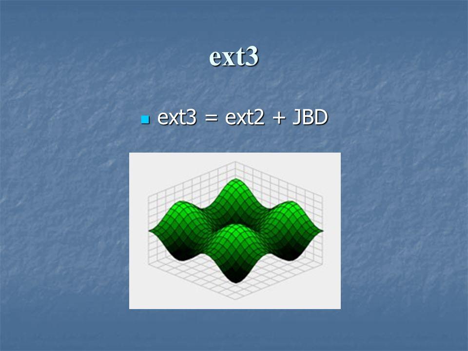 ext3 ext3 = ext2 + JBD.