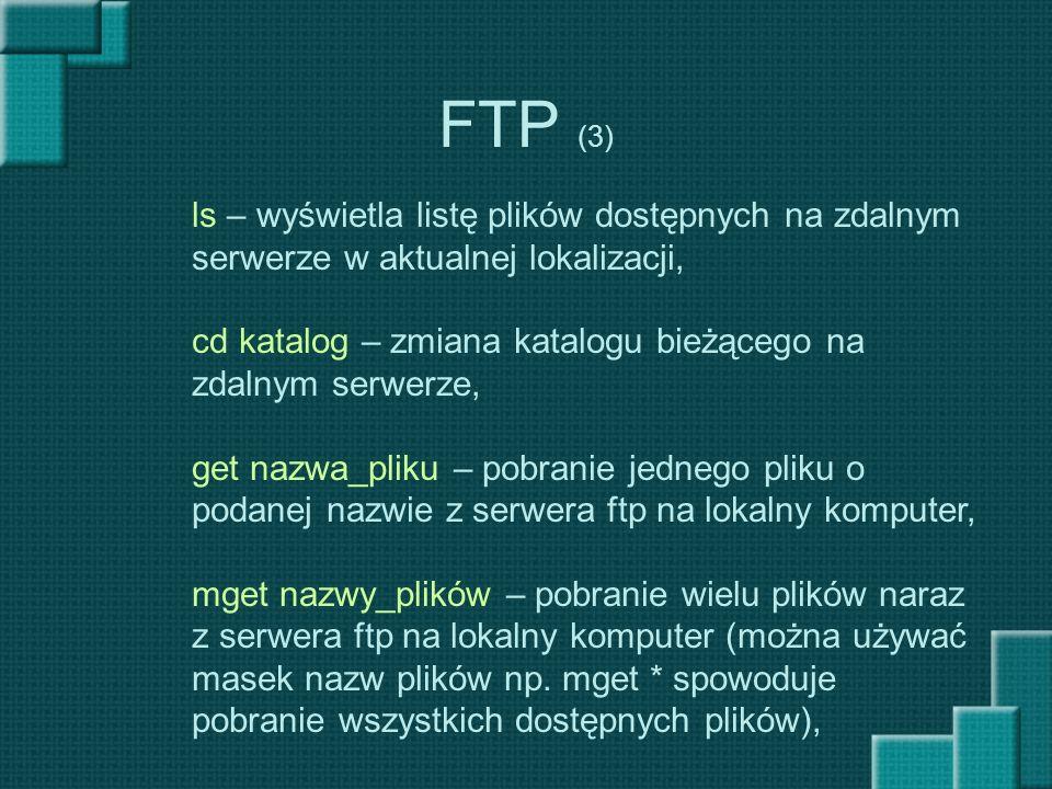 FTP (3) ls – wyświetla listę plików dostępnych na zdalnym