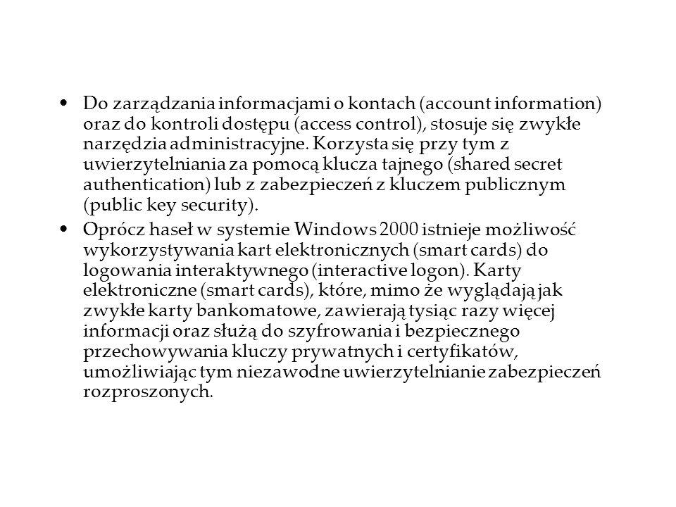 Do zarządzania informacjami o kontach (account information) oraz do kontroli dostępu (access control), stosuje się zwykłe narzędzia administracyjne. Korzysta się przy tym z uwierzytelniania za pomocą klucza tajnego (shared secret authentication) lub z zabezpieczeń z kluczem publicznym (public key security).