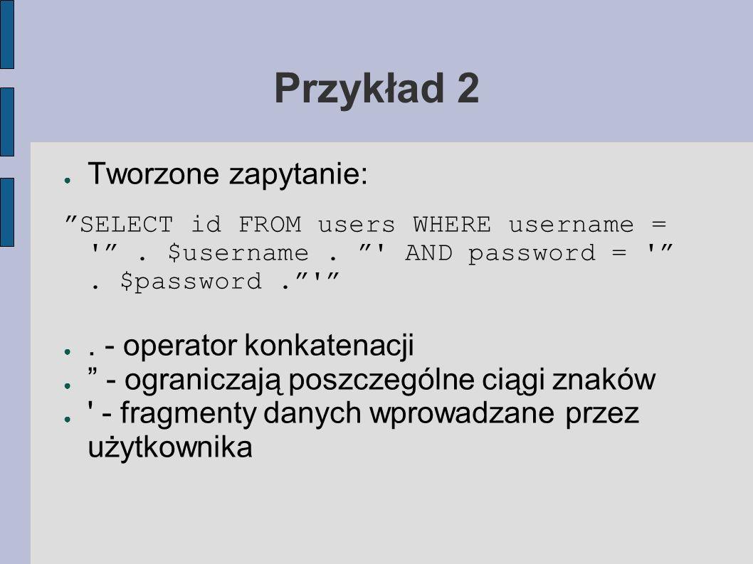 Przykład 2 Tworzone zapytanie: . - operator konkatenacji