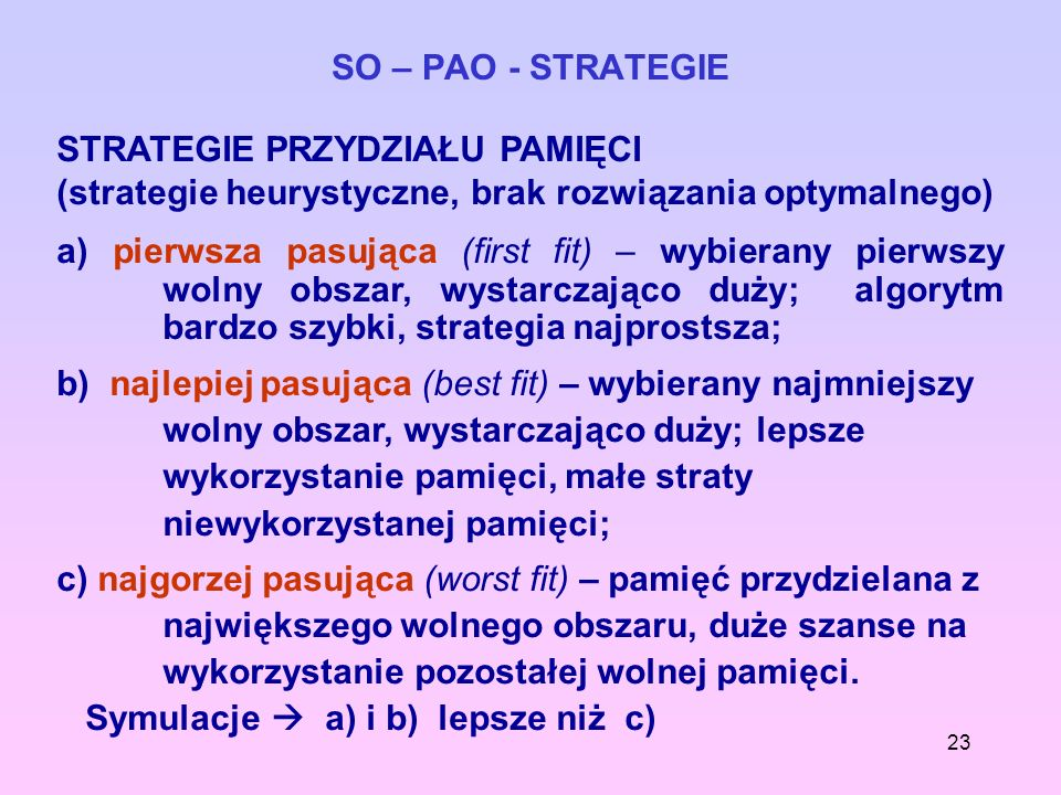 SO – PAO - STRATEGIESTRATEGIE PRZYDZIAŁU PAMIĘCI. (strategie heurystyczne, brak rozwiązania optymalnego)