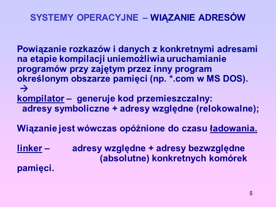SYSTEMY OPERACYJNE – WIĄZANIE ADRESÓW