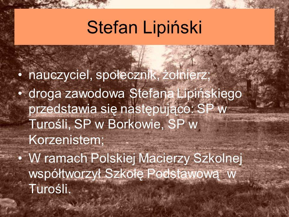Stefan Lipiński nauczyciel, społecznik, żołnierz;