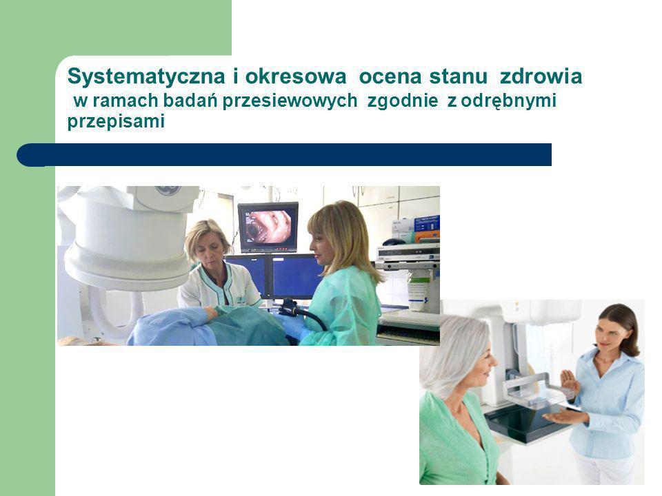 Systematyczna i okresowa ocena stanu zdrowia w ramach badań przesiewowych zgodnie z odrębnymi przepisami