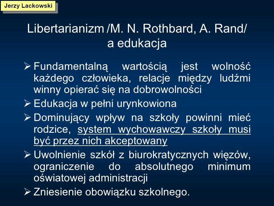 Libertarianizm /M. N. Rothbard, A. Rand/ a edukacja