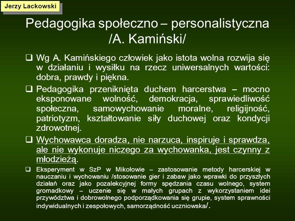 Pedagogika społeczno – personalistyczna /A. Kamiński/