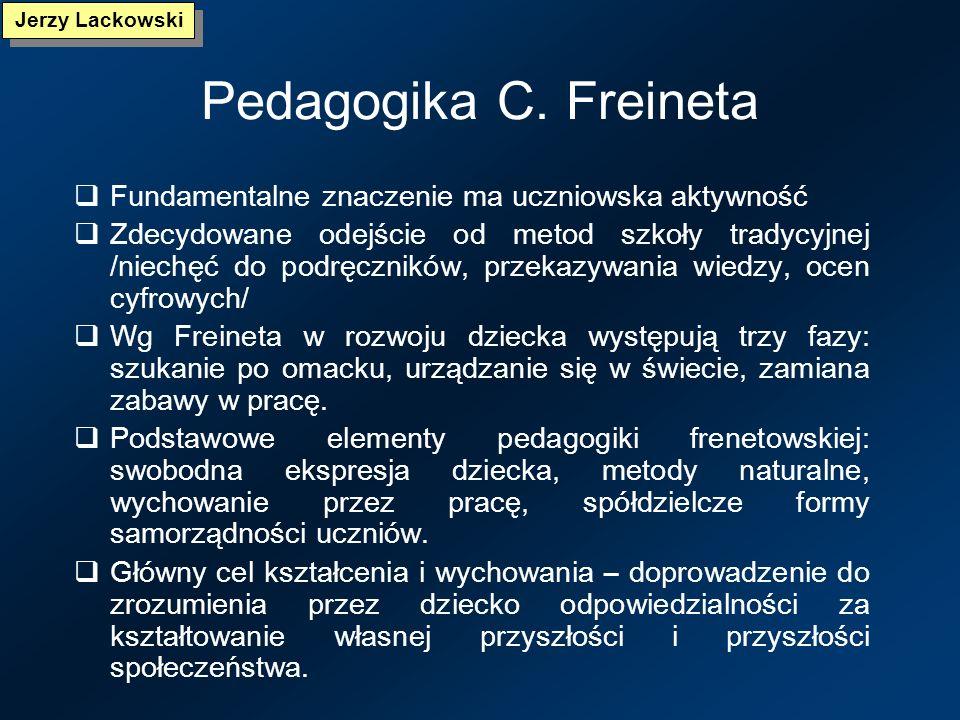 Pedagogika C. Freineta Fundamentalne znaczenie ma uczniowska aktywność