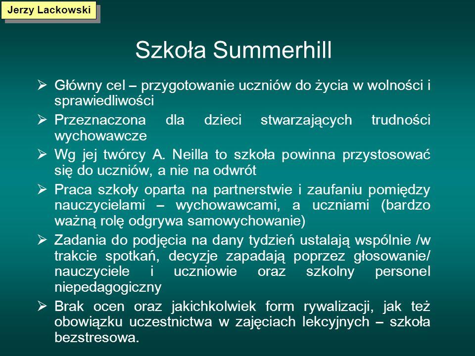 Jerzy Lackowski Szkoła Summerhill. Główny cel – przygotowanie uczniów do życia w wolności i sprawiedliwości.