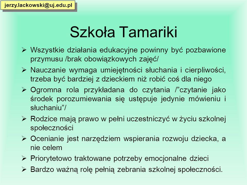 jerzy.lackowski@uj.edu.pl Szkoła Tamariki. Wszystkie działania edukacyjne powinny być pozbawione przymusu /brak obowiązkowych zajęć/