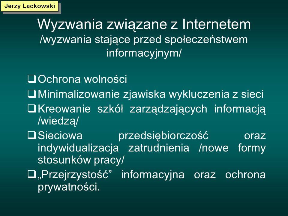 Jerzy Lackowski Wyzwania związane z Internetem /wyzwania stające przed społeczeństwem informacyjnym/