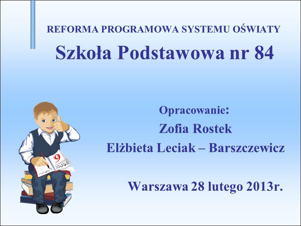 REFORMA PROGRAMOWA SYSTEMU OŚWIATY Elżbieta Leciak – Barszczewicz