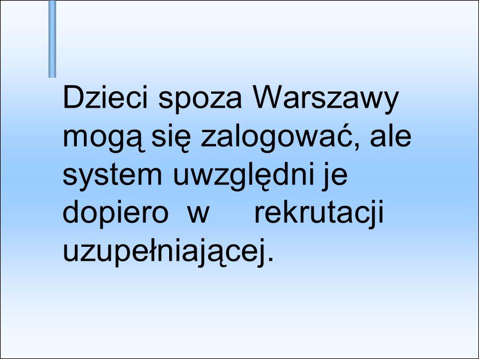 Dzieci spoza Warszawy. mogą się zalogować, ale. system uwzględni je
