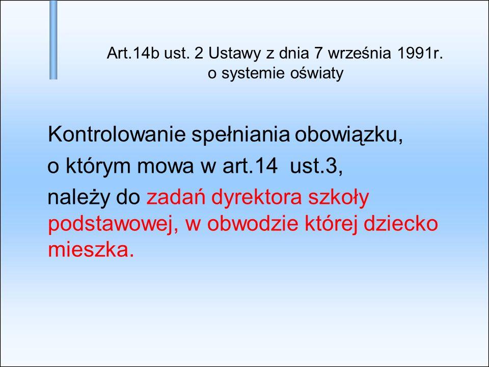 Art.14b ust. 2 Ustawy z dnia 7 września 1991r. o systemie oświaty