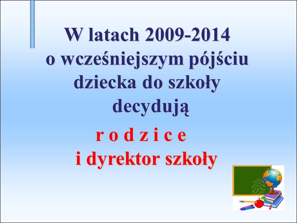 W latach 2009-2014 o wcześniejszym pójściu